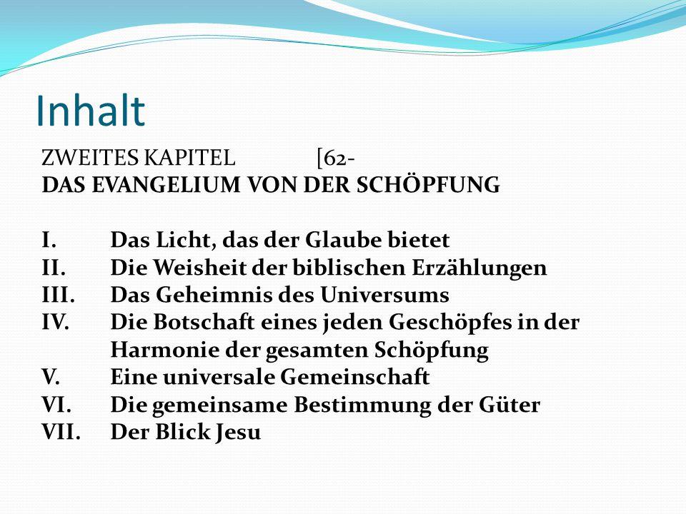 Inhalt ZWEITES KAPITEL [62- DAS EVANGELIUM VON DER SCHÖPFUNG